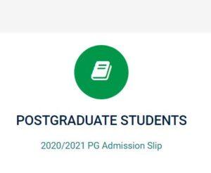 How to check and print 2020 2021 session Postgraduate Studies e-Admission Slip
